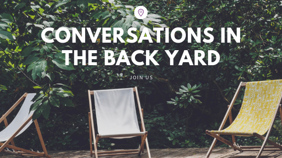 Conversations in the Back Yard